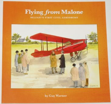 Flying from Malone - Belfast's First Civil Aerodrome, by Guy Warner